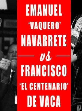 Emanuel Navarrete vs. Francisco De Vaca Poster